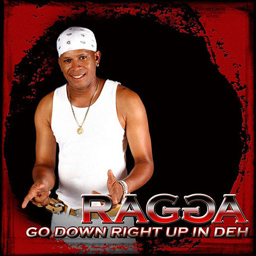 Go Down Right Up In Deh EP by Ragga