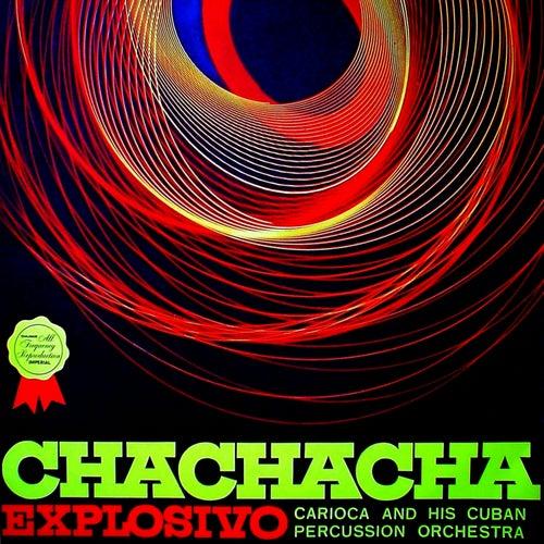Cha-Cha-Cha Explosivo von Carioca