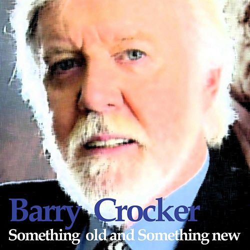 Something Old And Something New de Barry Crocker