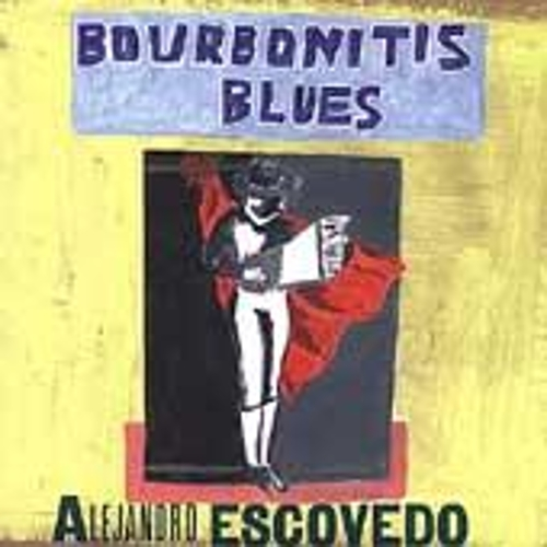 Bourbonitis Blues de Alejandro Escovedo
