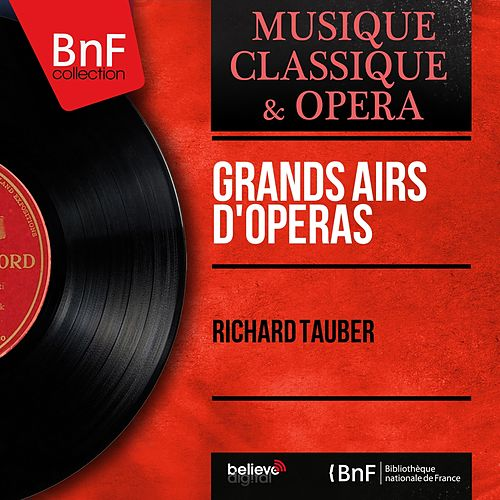 Grands airs d'opéras (Mono Version) by Richard Tauber