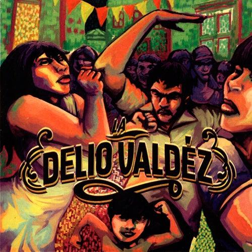 La Delio Valdez by La Delio Valdez