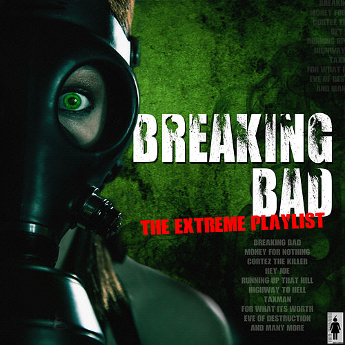 Breaking Bad Extreme Playlist by Various Artists