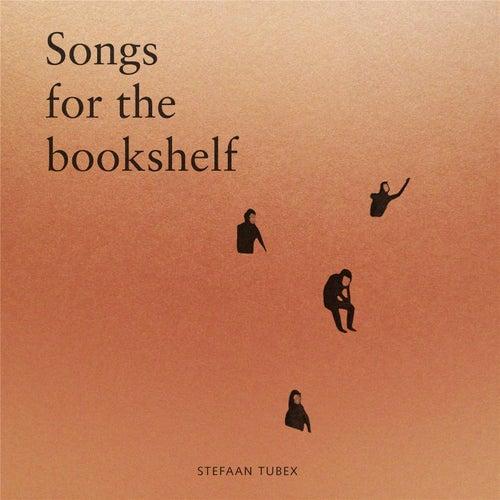 Songs for the Bookshelf de Stefaan Tubex