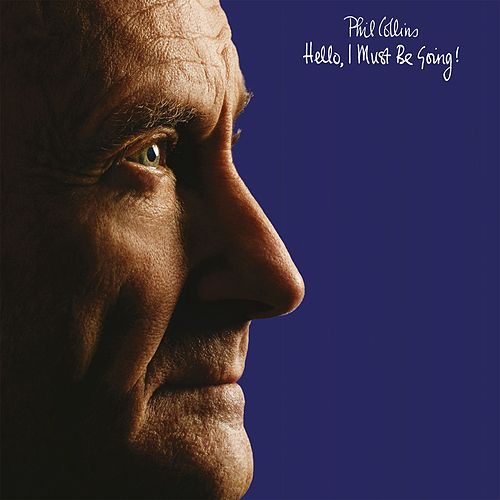 Hello, I Must Be Going! (Deluxe Edition) von Phil Collins