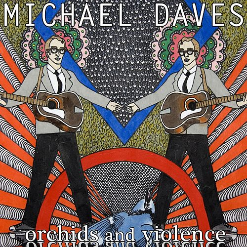 Orchids and Violence by Michael Daves