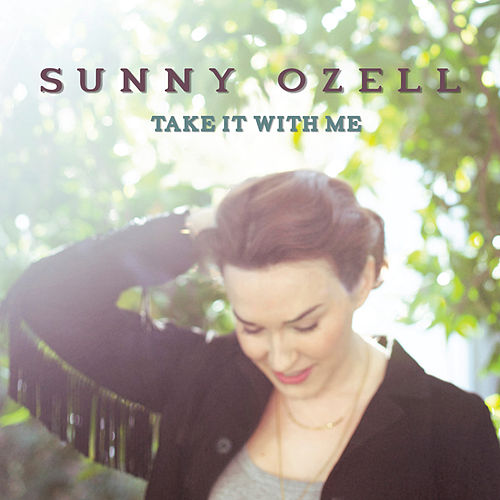 Take It with Me by Sunny Ozell