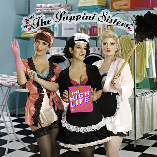 The High Life de The Puppini Sisters