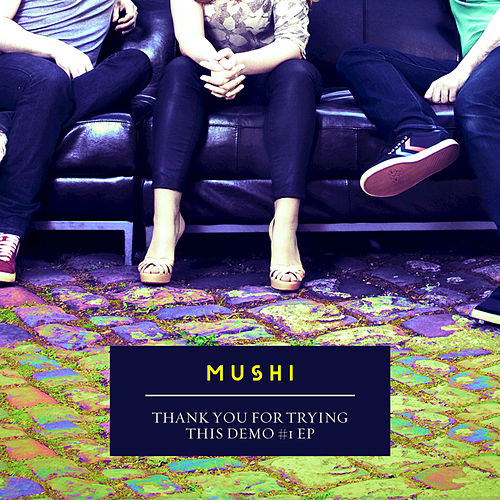 Thank You for Trying This Demo #1 - EP by Mushi