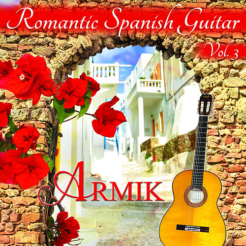 Romantic Spanish Guitar, Vol. 3 de Armik