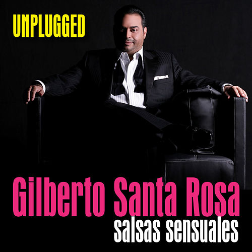 Gilberto Santa Rosa - Unplugged (Live) - Ep by Gilberto Santa Rosa