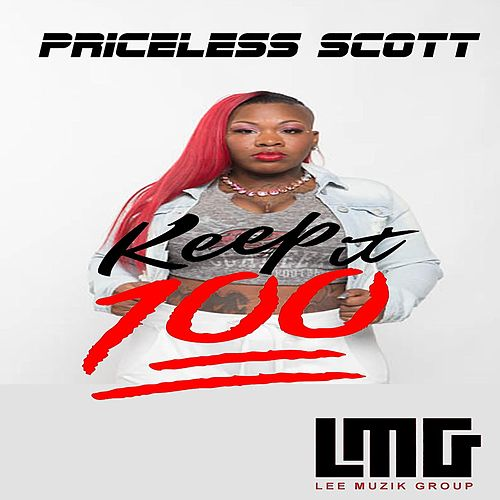 Keep It 100 by Priceless Scott