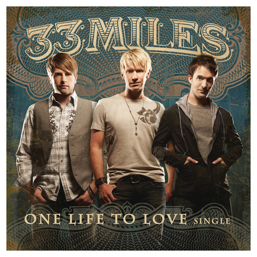 One Life To Love by 33 Miles