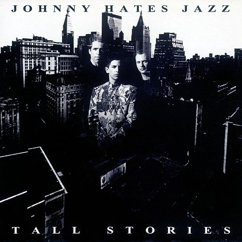 Tall Stories de Johnny Hates Jazz