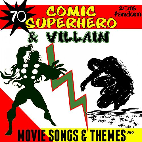 70 Comic Superhero & Villain Movie Songs & Themes (2016 Fandom) de Fandom