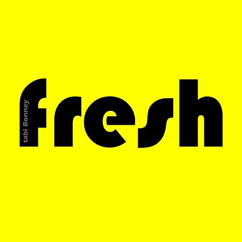 Fresh by Tabi Bonney