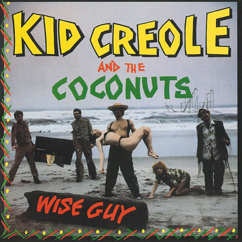 Wise Guy by Kid Creole & the Coconuts