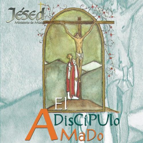 El Discipulo Amado by Jésed