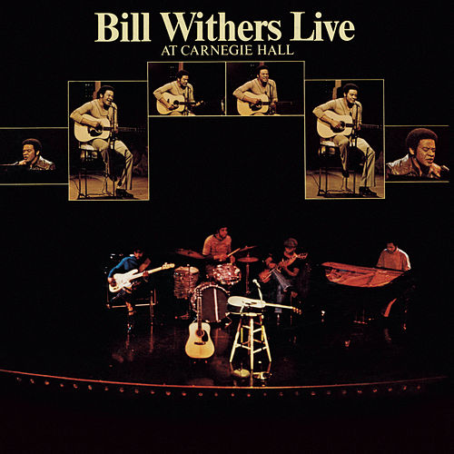 Bill Withers Live At Carnegie Hall di Bill Withers