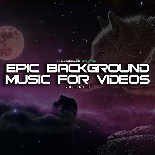 Epic Background Music for Videos, Vol. 3 de Fearless Motivation Instrumentals