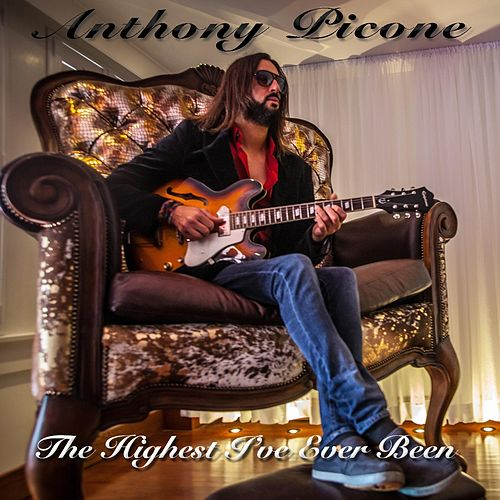 The Highest I've Ever Been by Anthony Picone