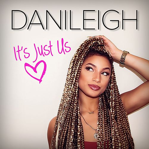 Its Just Us - Single de DaniLeigh