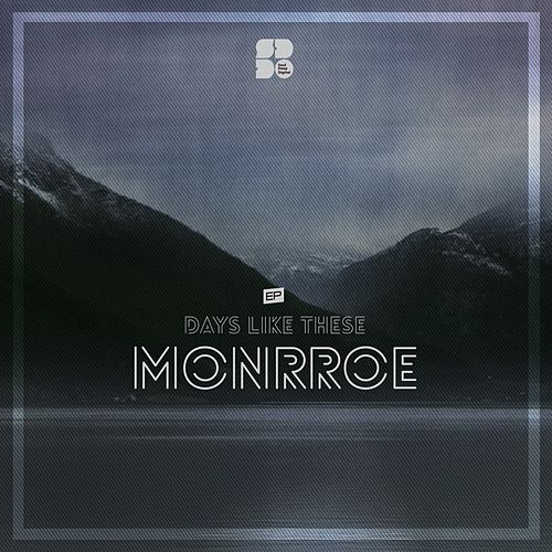 Days Like These - Single by Monrroe