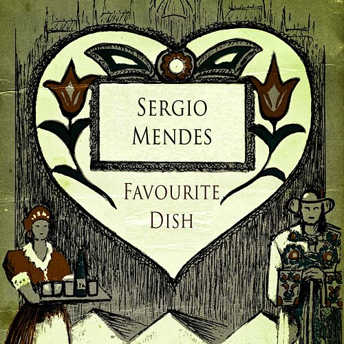 Favourite Dish by Sergio Mendes