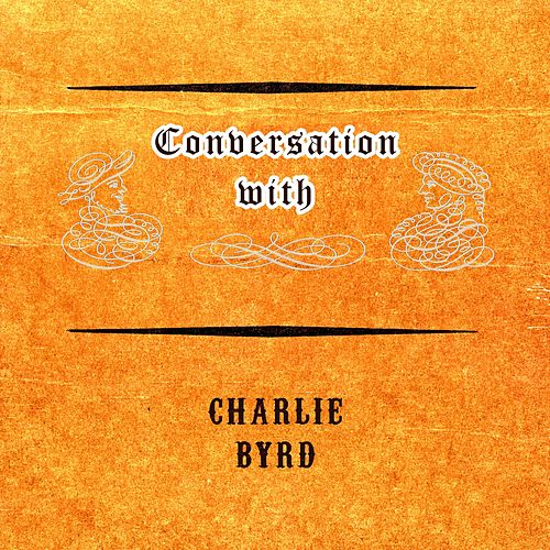 Conversation with von Charlie Byrd