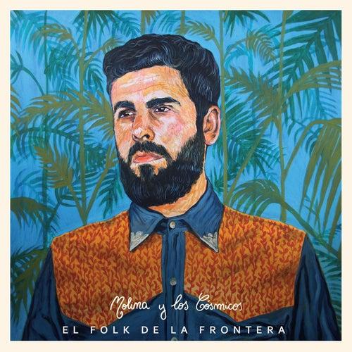 El Folk de la Frontra. de Molina Y Los Cósmicos