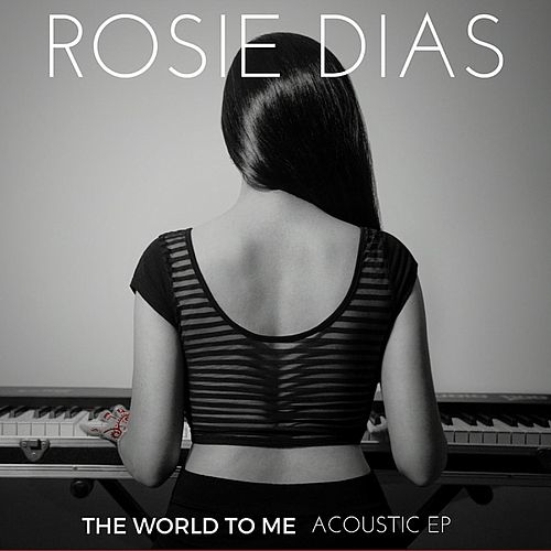 The World to Me: Acoustic EP de Rosie Dias