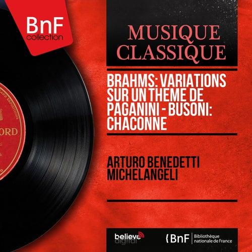 Brahms: Variations sur un thème de Paganini - Busoni: Chaconne (Mono Version) von Arturo Benedetti Michelangeli