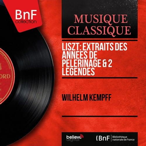 Liszt: Extraits des Années de pèlerinage & 2 Légendes (Mono Version) by Wilhelm Kempff