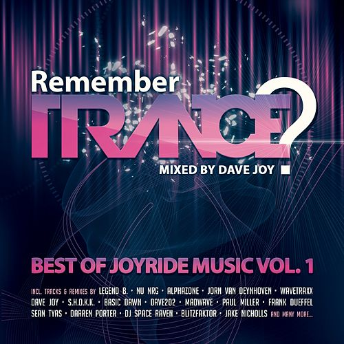 Remember Trance? (Best of Joyride Music, Vol. 1) (Mixed by Dave Joy) by Various Artists
