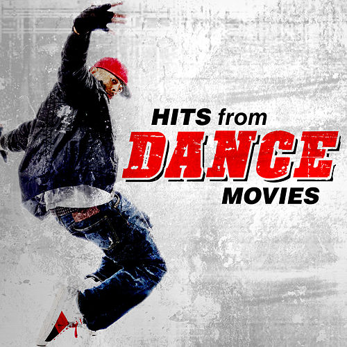 Hits from Dance Movies by Movie Soundtrack All Stars