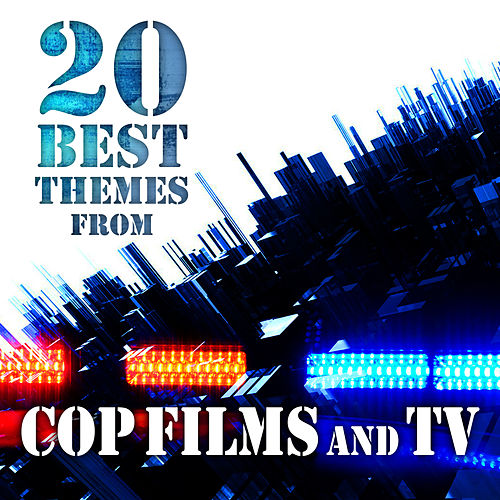 20 Best Themes from Cop Films and TV by Movie Soundtrack All Stars