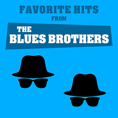 Favorite Hits from the Blues Brothers by Movie Soundtrack All Stars