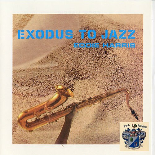 Exodus to Jazz by Eddie Harris