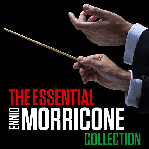 The Essential Ennio Morricone Collection by Movie Soundtrack All Stars