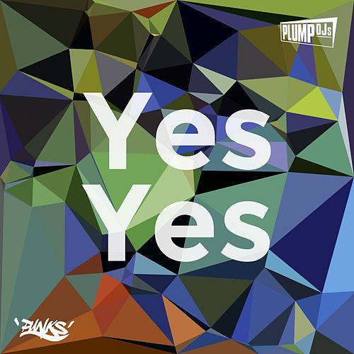Yes Yes by Plump DJs