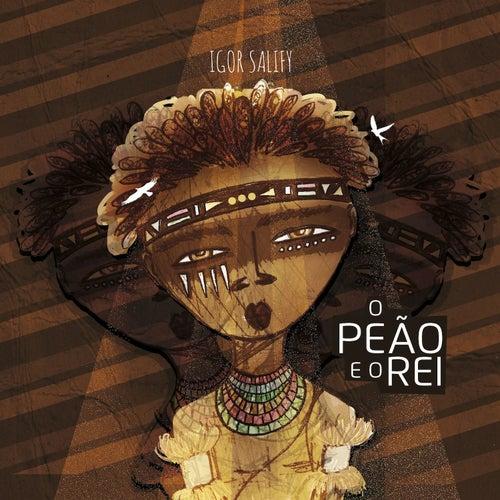 O Peão E O Rei by Igor Salify