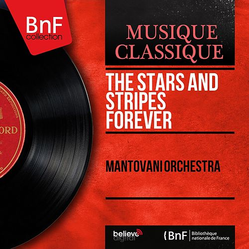 The Stars and Stripes Forever (Mono Version) by Mantovani & His Orchestra
