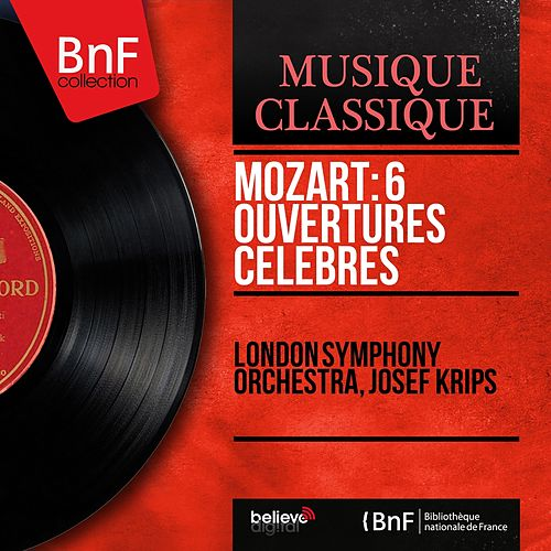 Mozart: 6 Ouvertures célèbres (Mono Version) de London Symphony Orchestra