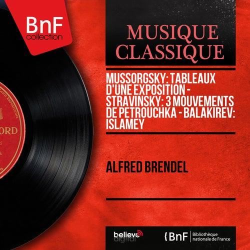 Mussorgsky: Tableaux d'une exposition - Stravinsky: 3 Mouvements de Petrouchka - Balakirev: Islamey (Mono Version) von Alfred Brendel