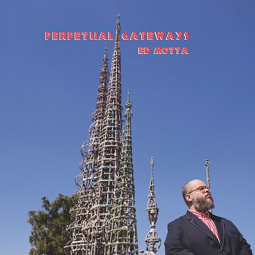 Perpetual Gateways de Ed Motta