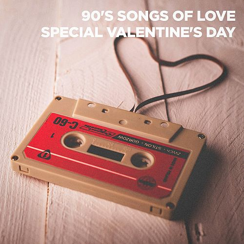 90's Songs of Love (Special Valentine's Day) by 90s Rock