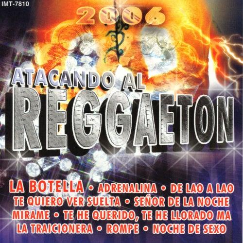 Atacando Al Reggaeton 2006 von Various Artists