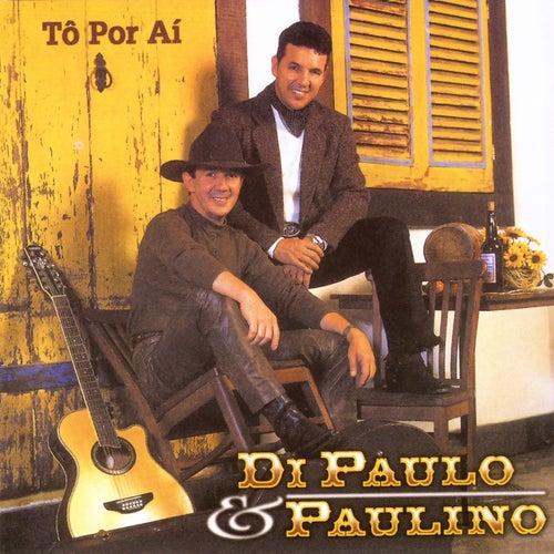 Tô por Aí de Di Paullo & Paulino