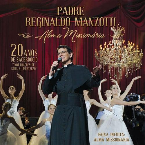 Alma Missionária (Ao Vivo) de Padre Reginaldo Manzotti