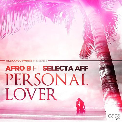 Personal Lover (feat. Selecta Aff) by Afrob